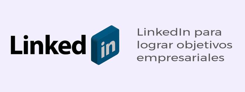 Objetivos empresariales linkedIn