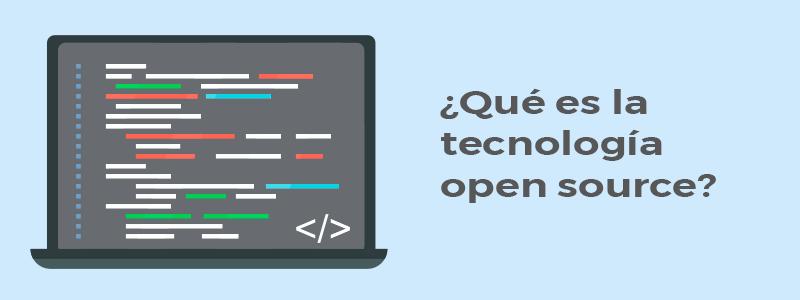 La tecnología de open source para programar reutilizando código abierto.